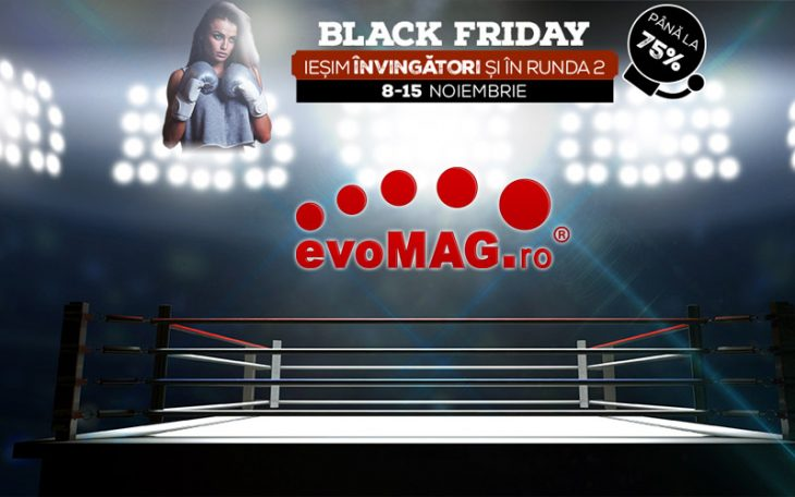 evoMAG Black Friday 2016 Runda 2