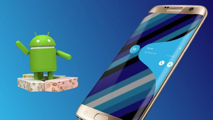 Android 7.0 Nougat oe Galaxy S7 și Galaxy S7 Edge