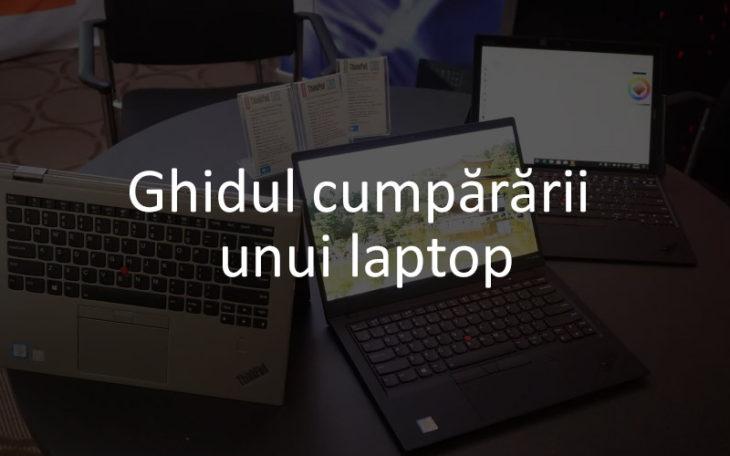 Ghid cu sfaturi utile pentru cumpărarea unui laptop