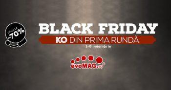 Prima rundă de Black Friday de la evoMAG