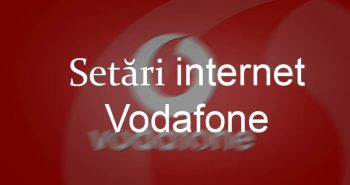 Setări internet Vodafone