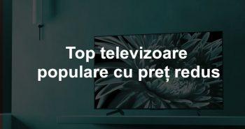 Top cele mai populare televizoare disponibile la reducere
