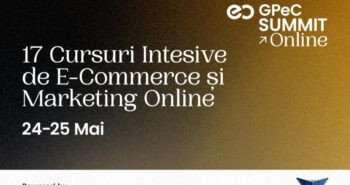 GpeC Summit: 17 Cursuri Intensive de E-Commerce și Marketing Online